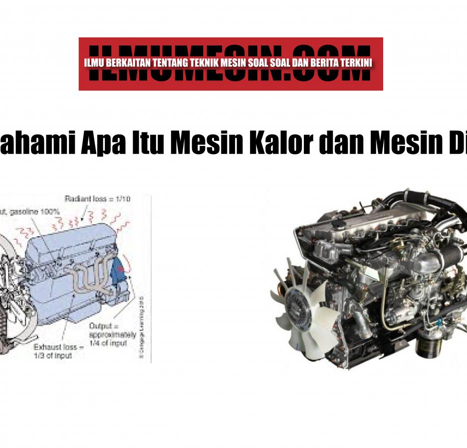 Memahami Apa Itu Mesin Kalor dan Mesin Diesel